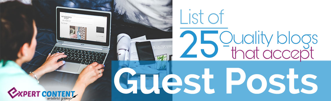 List of 25 Quality blogs that accept Guest Posts