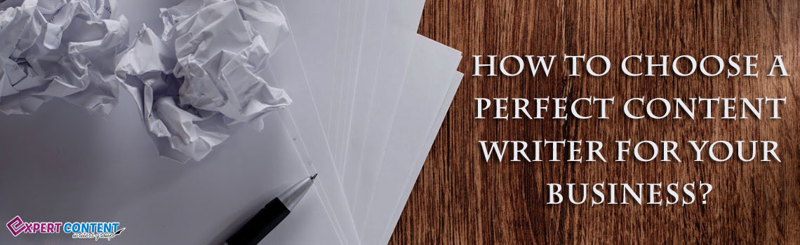 How to choose a perfect content writer for your business