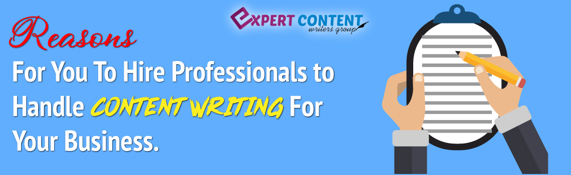 Reasons To Hire Professionals To Handle Content Writing For Your Business